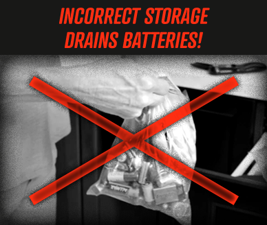 INCORRECT STORAGE DRAINS BATTERIES!